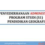 Penyederhanaan Administrasi Program Studi (S1) Pendidikan Geografi
