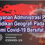 Seluruh Layanan Akademik PS Pendidikan Geografi Di Masa Pandemi Covid-19 Bersifat Online
